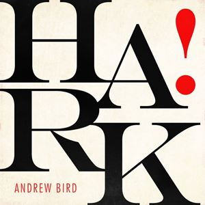 Andrew Bird Hark! Album