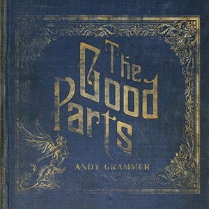 Andy Grammer The Good Parts Album