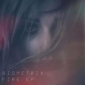 Biometrix Fire EP Album