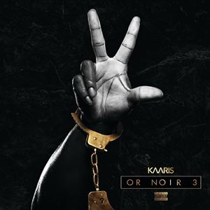 Kaaris Or Noir Part 3 Album