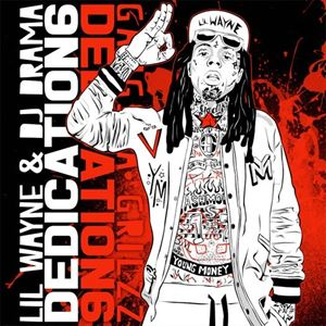 Lil Wayne Dedication 6 Album