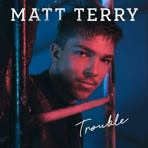 Matt Terry Trouble Album