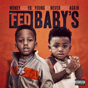 MoneyBagg Yo & YoungBoy Never Broke Again Fed Baby's Album