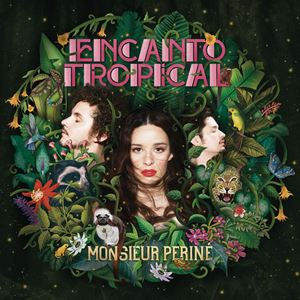 Monsieur Periné Encanto Tropical Album