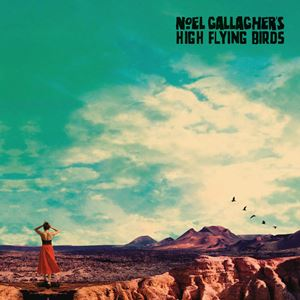 Noel Gallagher's High Flying Birds Who Built The Moon? Album