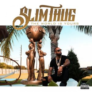 Slim Thug The World Is Yours Album