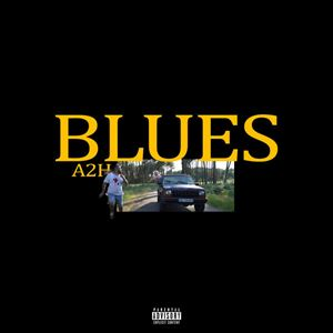 A2H Blues Lyrics
