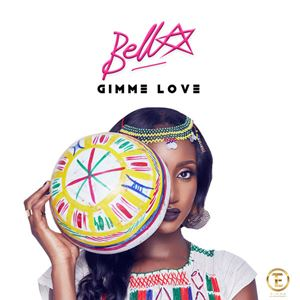 Bella Gimme Love Lyrics