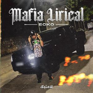 ECKO Mafia Lirical Lyrics