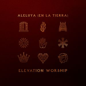 Elevation Worship Aleluya (En La Tierra) [Hallelujah Here Below] Lyrics