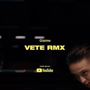 Giaime VETE RMX Lyrics