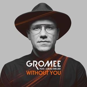 Gromee Without You Lyrics