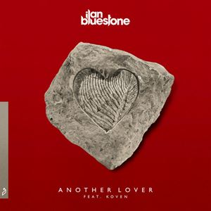 Ilan Bluestone Another Lover Lyrics