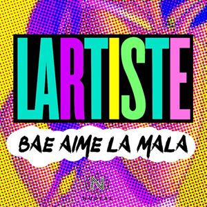 Lartiste Bae aime la Mala Lyrics