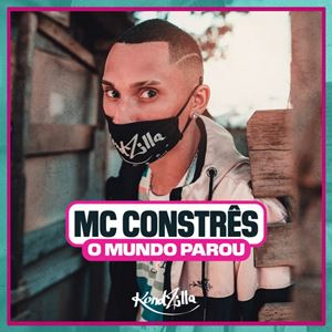 MC Constrês O Mundo Parou Lyrics