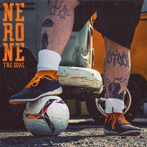 Nerone Tre goal Lyrics