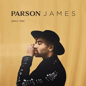 Parson James Only You Lyrics
