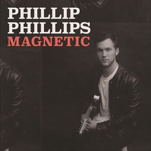 Phillip Phillips Magnetic Lyrics