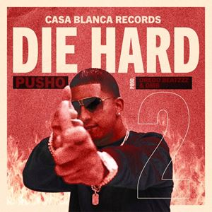 Pusho Die Hard 2 Lyrics