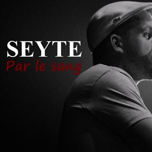 Seyté Par le sang Lyrics
