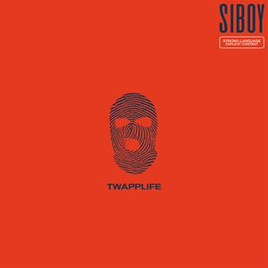 Siboy TWAPPLIFE Lyrics