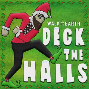 Walk off the Earth Deck the Halls Lyrics