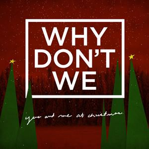 Why Don't We You and Me at Christmas Lyrics